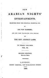 New Arabian Nights' Entertainments: Selected from the Original Oriental Ms. by Jos. Von Hammer; and Now First Tr. Into English by George Lamb, Volume 3