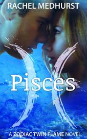 Pisces: Book 1 in a Young Adult Paranormal Romance Series (Zodiac Twin Flame Series)