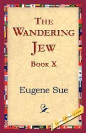 The Wandering Jew, Book X: Book 10