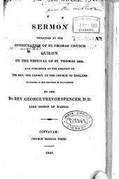 A Sermon Preached at the Consecration of St. Thomas' Church, Quilon, on the Festival of St. Thomas 1840: And Published at the Request of the Rev. the Clergy of the Church of England Stationed in the Province of Travancore