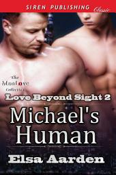 Michael's Human [Love Beyond Sight 2]