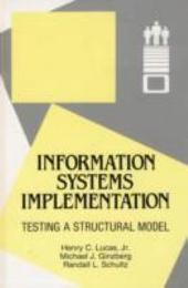 Information Systems Implementation: Testing a Structural Model