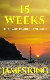 15 Weeks: First impressions of Thailand -, Volume 1