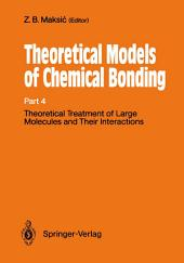 Theoretical Treatment of Large Molecules and Their Interactions: Part 4 Theoretical Models of Chemical Bonding