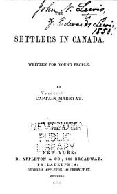 The Settlers in Canada: Written for Young People, Volume 2
