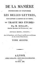 De la manière d'enseigner et d'étudier les belles lettres, par rapport à l'esprit et au coeur; ou, Traité des études: Volume2