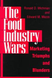 The Food Industry Wars: Marketing Triumphs and Blunders