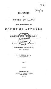 Reports of Cases at Law, Argued and Determined in the Court of Appeals and Court of Errors of South-Carolina: From December, 1838, to May, 1839, Both Inclusive
