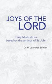 Joys Of The Lord: Daily Meditations based on the writings of St. John