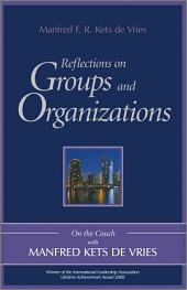 Reflections on Groups and Organizations: On the Couch With Manfred Kets de Vries