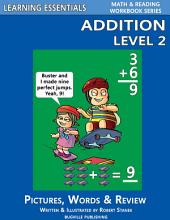 Addition Level 2: Pictures, Words & Review (A Fast and Easy Way to Learn Math Facts)