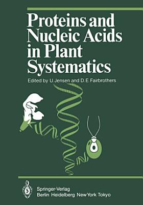 Proteins and Nucleic Acids in Plant Systematics PDF