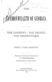 The Commonwealth of Georgia: The Country; the People; the Productions...