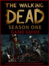 The Walking Dead Season One Game Guide Unofficial