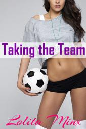 Taking the Team (Hotwife Group Menage Sex / Gangbang Erotica)