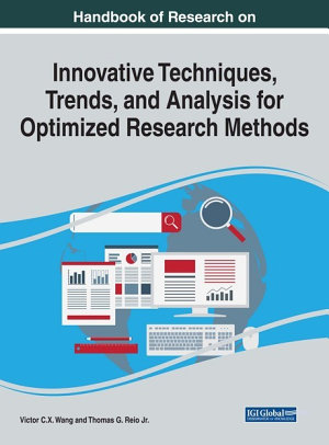 Handbook of Research on Innovative Techniques  Trends  and Analysis for Optimized Research Methods PDF