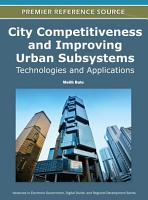 City Competitiveness and Improving Urban Subsystems  Technologies and Applications PDF