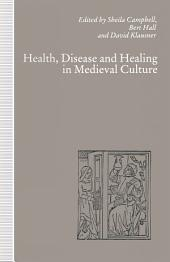 Health, Disease and Healing in Medieval Culture