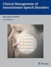 Clinical Management of Sensorimotor Speech Disorders: Edition 2