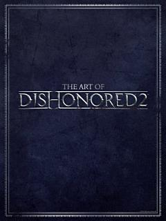 The Art of Dishonored 2 Book