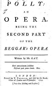 Polly: An Opera. Being the Second Part of the Beggar's Opera
