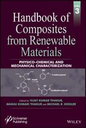 Handbook of Composites from Renewable Materials, Physico-Chemical and Mechanical Characterization: Edition 3