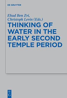 Thinking of Water in the Early Second Temple Period PDF