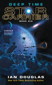 Deep Time: Star Carrier: Book Six