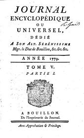 Journal encyclopédique ou universel: Volume 5,Parties 1 à 3