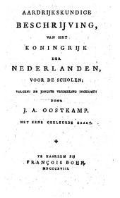 Aardrijkskundige beschrijving, van het Koningrijk der Nederlanden: voor de scholen, volgens de jongste verdeeling ingerigt
