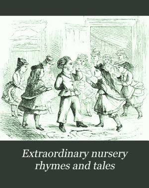 Extraordinary Nursery Rhymes and Tales