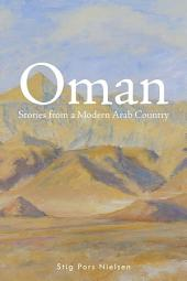 Oman: Stories from a Modern Arab Country