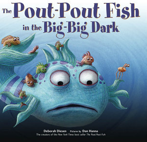 The Pout Pout Fish in the Big Big Dark Book