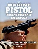 The Marine Pistol Marksmanship Handbook