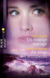 Un étrange mariage - Au piège des sentiments (Harlequin Black Rose)