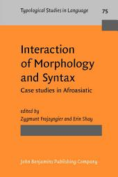 Interaction of Morphology and Syntax: Case studies in Afroasiatic