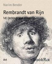 Rembrandt van Rijn: 141 Etchings and Drawings