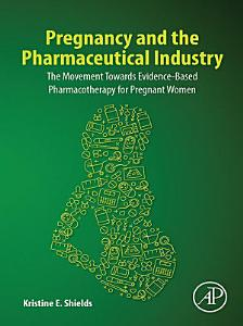 Pregnancy and the Pharmaceutical Industry