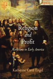 Religion and Profit: Moravians in Early America