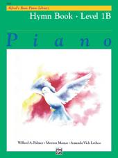 Alfred's Basic Piano Library - Hymn Book 1B: Learn to Play with this Esteemed Piano Method