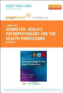 Gould s Pathophysiology for the Health Professions Pageburst E book on Vitalsource PDF