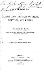 Anecdotes of the Habits and Instincts of Birds, Reptiles, and Fishes