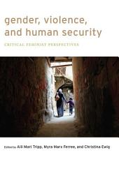 Gender, Violence, and Human Security: Critical Feminist Perspectives