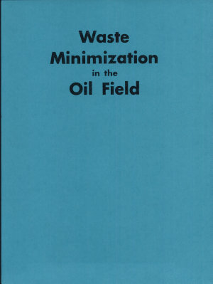 Waste Minimizaton in the Oil Field PDF