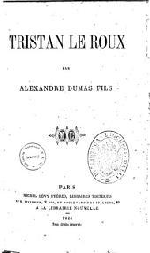 Tristan le Roux par Alexandre Dumas fils
