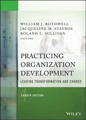 Practicing Organization Development: Leading Transformation and Change, Edition 4