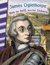 James Oglethorpe: Not for Self, but for Others