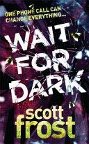 Wait for Dark Book
