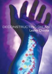 Deconstructing Dylan