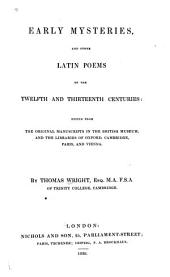 Early Mysteries: And Other Latin Poems of the Twelfth and Thirteenth Centuries: Ed. from the Original Manuscripts in the British Museum, and the Libraries of Oxford, Cambridge, Paris, and Vienna